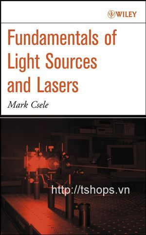 Fundamentals of Light Sources and Lasers - Mark Csele