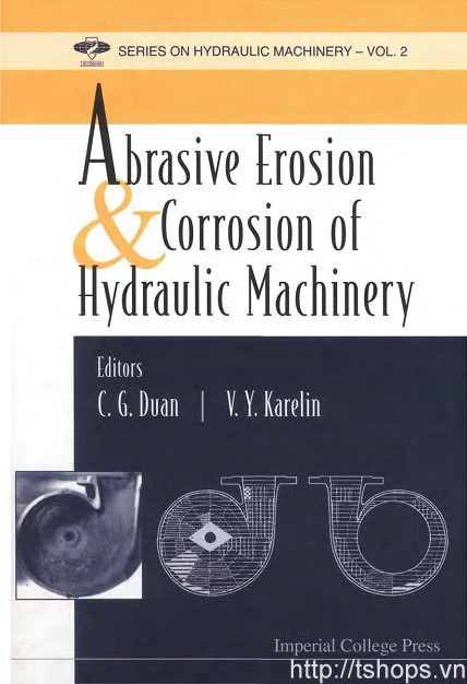 Abrasive Erosion and Corrosion of Hydraulic Machinery (Series on Hydraulic Machinery)