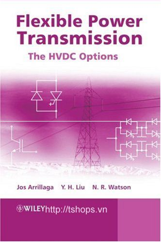 Flexible Power Transmission - The HVDC Options