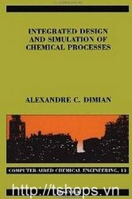 Integrated Design and Simulation of Chemical Processes, Volume 13 (Computer Aided Chemical Engineering)