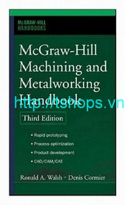 McGraw-Hill Machining and Metalworking Handbook (McGraw-Hill Handbooks)