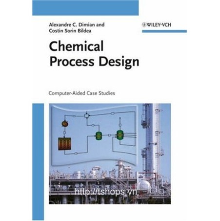 Chemical Process Design - Computer Aided Case Studies