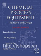 . Chemical Process Equipment: Selection and Design, Second Edition