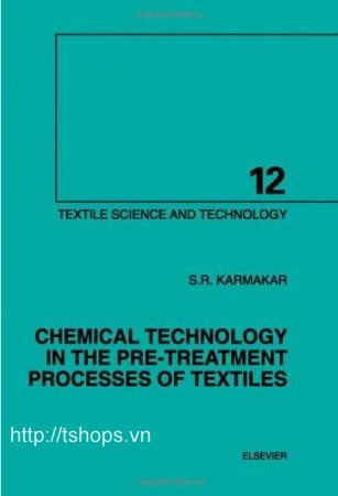 Chemical Technology in the Pre-Treatment Processes of Textiles, Volume 12 (Textile Science and