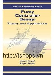 Fuzzy Controller Design: Theory and Applications (Automation and Control Engineering
