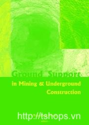 Ground Support in Mining and Underground Construction 1