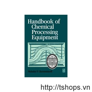 Handbook of Chemical Processing Equipment 2000