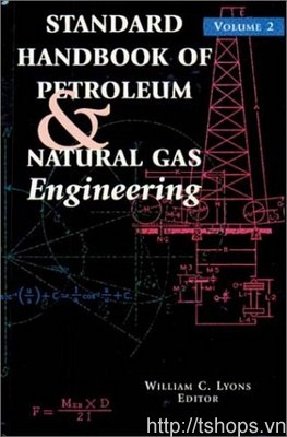 Standard Handbook of Petroleum and Natural Gas Engineering 2