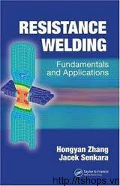 Resistance Welding: Fundamentals and Applications