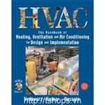 HVAC: Heating, Ventilation & Air Conditioning Handbook for Design & Implementation