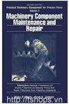 Machinery Component Maintenance and Repair : Practical Machinery Management for Process Plants: Volume 3, Second Edition