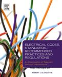 Electrical Codes, Standards, Recommended Practices and Regulations